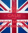 KEEP CALM AND MMM MMMM MMMMMMMMM - Personalised Poster A4 size