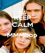 KEEP CALM AND MMMbop  - Personalised Poster A4 size