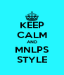 KEEP CALM AND MNLPS STYLE - Personalised Poster A4 size