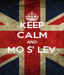 KEEP CALM AND MO S' LEV  - Personalised Poster A4 size