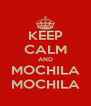 KEEP CALM AND MOCHILA MOCHILA - Personalised Poster A4 size
