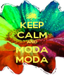 KEEP CALM AND MODA MODA - Personalised Poster A4 size