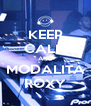 KEEP CALM AND MODALITÀ ROXY - Personalised Poster A4 size