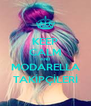 KEEP CALM AND MODARELLA TAKİPÇİLERİ - Personalised Poster A4 size