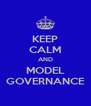 KEEP CALM AND MODEL GOVERNANCE - Personalised Poster A4 size