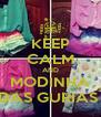 KEEP CALM AND MODINHA DAS GURIAS  - Personalised Poster A4 size