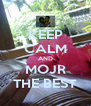 KEEP CALM AND MOJR THE BEST - Personalised Poster A4 size