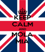 KEEP CALM AND MOLA MIA - Personalised Poster A4 size
