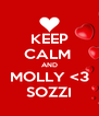 KEEP CALM  AND MOLLY <3 SOZZI - Personalised Poster A4 size