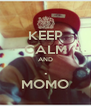KEEP CALM AND . MOMO - Personalised Poster A4 size