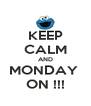 KEEP CALM AND MONDAY  ON !!! - Personalised Poster A4 size