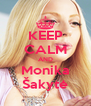 KEEP CALM AND Monika Šakytė - Personalised Poster A4 size
