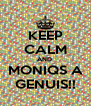 KEEP CALM AND  MONIQS A GENUIS!! - Personalised Poster A4 size