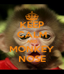 KEEP CALM AND MONKEY NOSE - Personalised Poster A4 size
