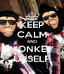 KEEP CALM AND MONKEY URSELF - Personalised Poster A4 size