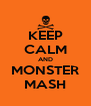 KEEP CALM AND MONSTER MASH - Personalised Poster A4 size