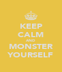 KEEP CALM AND MONSTER YOURSELF - Personalised Poster A4 size