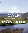 KEEP CALM AND MONTANA  - Personalised Poster A4 size