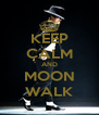 KEEP CALM AND MOON WALK - Personalised Poster A4 size