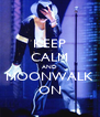 KEEP CALM AND MOONWALK ON - Personalised Poster A4 size