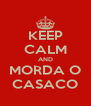 KEEP CALM AND MORDA O CASACO - Personalised Poster A4 size