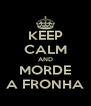 KEEP CALM AND MORDE A FRONHA - Personalised Poster A4 size