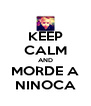 KEEP CALM AND MORDE A NINOCA - Personalised Poster A4 size