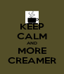 KEEP CALM AND MORE CREAMER - Personalised Poster A4 size