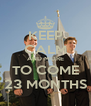 KEEP CALM AND MORE TO COME 23 MONTHS - Personalised Poster A4 size