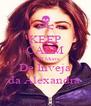 KEEP CALM AND Morra  De Inveja  da Alexandra  - Personalised Poster A4 size