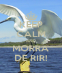KEEP CALM AND MORRA DE RIR! - Personalised Poster A4 size
