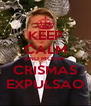 KEEP CALM AND MORRY CRISMAS EXPULSAO - Personalised Poster A4 size