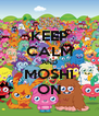 KEEP CALM AND MOSHI ON - Personalised Poster A4 size