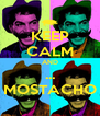 KEEP CALM AND ... MOSTACHO - Personalised Poster A4 size