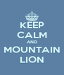 KEEP CALM AND MOUNTAIN LION - Personalised Poster A4 size