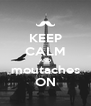 KEEP CALM AND moutaches ON - Personalised Poster A4 size