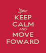 KEEP CALM AND MOVE FOWARD - Personalised Poster A4 size