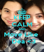 KEEP CALM AND Move Like    Dea <3 - Personalised Poster A4 size