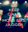 KEEP CALM AND MOVE LIKE JAGGER - Personalised Poster A4 size