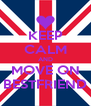 KEEP CALM AND MOVE ON BESTFRIEND - Personalised Poster A4 size