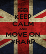KEEP CALM AND MOVE ON #RARP - Personalised Poster A4 size