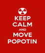 KEEP CALM AND MOVE POPOTIN - Personalised Poster A4 size