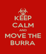 KEEP CALM AND MOVE THE BURRA - Personalised Poster A4 size