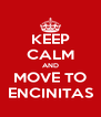 KEEP CALM AND MOVE TO ENCINITAS - Personalised Poster A4 size