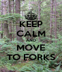 KEEP CALM AND MOVE TO FORKS - Personalised Poster A4 size