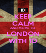 KEEP CALM AND MOVE TO LONDON WITH 1D - Personalised Poster A4 size