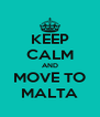KEEP CALM AND MOVE TO MALTA - Personalised Poster A4 size