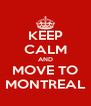 KEEP CALM AND MOVE TO MONTREAL - Personalised Poster A4 size