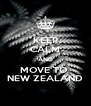 KEEP CALM AND MOVE TO  NEW ZEALAND - Personalised Poster A4 size