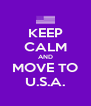 KEEP CALM AND MOVE TO U.S.A. - Personalised Poster A4 size